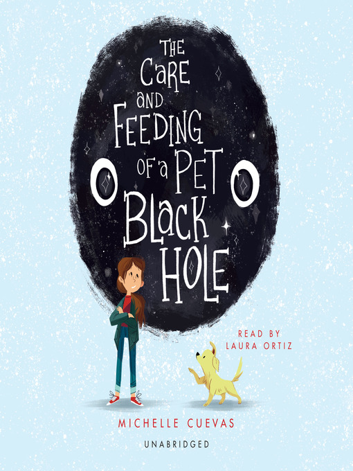 Title details for The Care and Feeding of a Pet Black Hole by Michelle Cuevas - Available