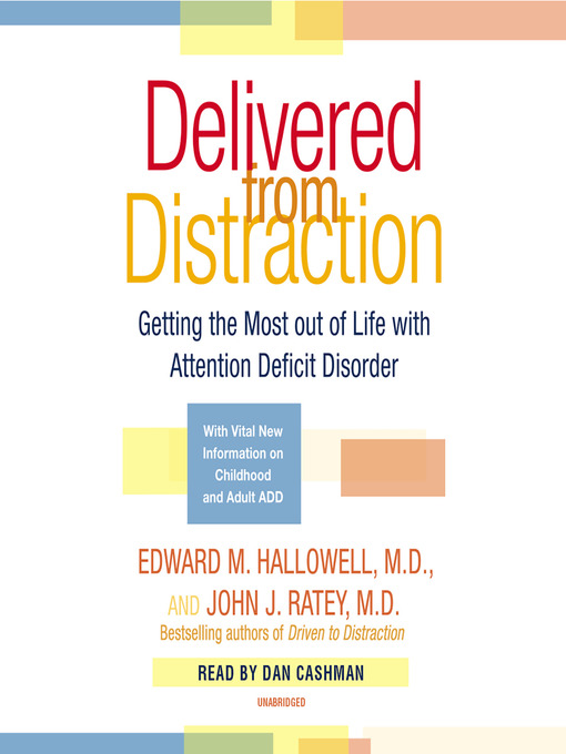 Title details for Delivered from Distraction by Edward M. Hallowell - Wait list