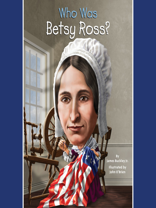 Title details for Who Was Betsy Ross? by James Buckley, Jr. - Available