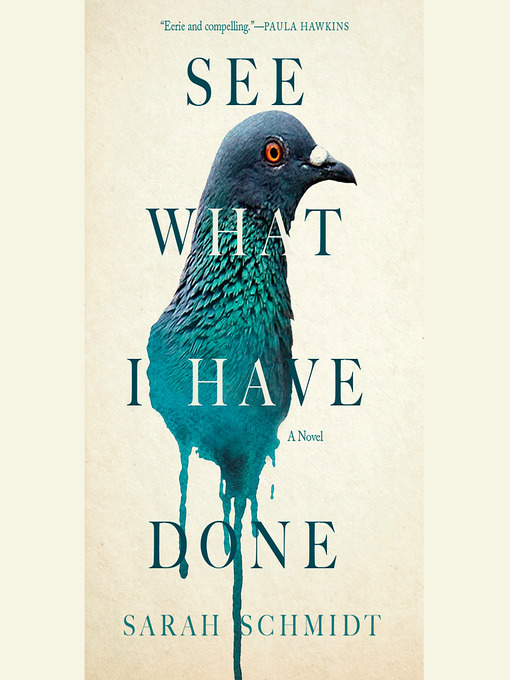 Title details for See What I Have Done by Sarah Schmidt - Wait list