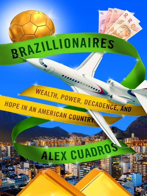 Title details for Brazillionaires by Alex Cuadros - Available