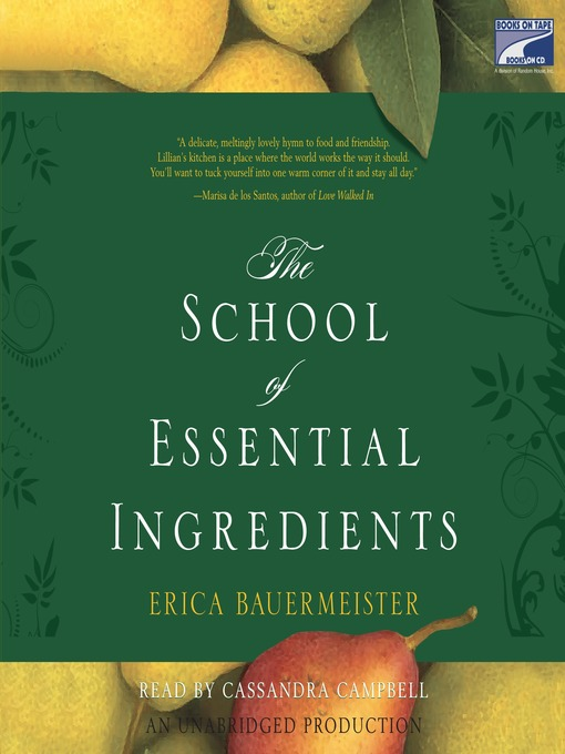 Title details for The School of Essential Ingredients by Erica Bauermeister - Available