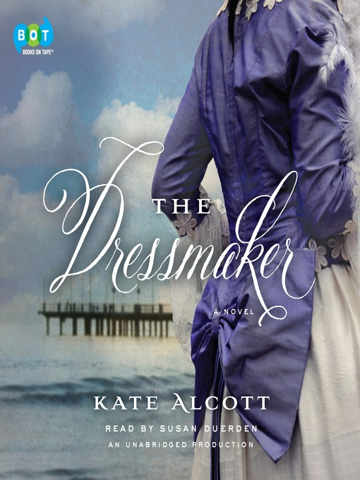 Title details for The Dressmaker by Kate Alcott - Wait list