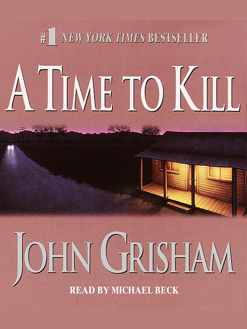 Title details for A Time to Kill by John Grisham - Wait list