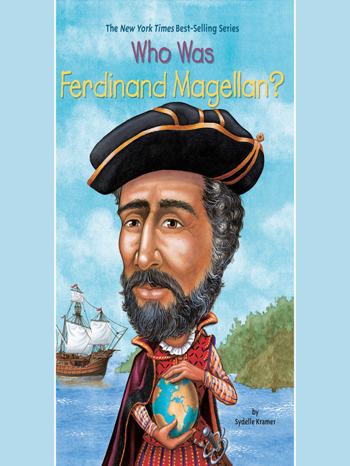 Title details for Who Was Ferdinand Magellan? by S. A. Kramer - Available