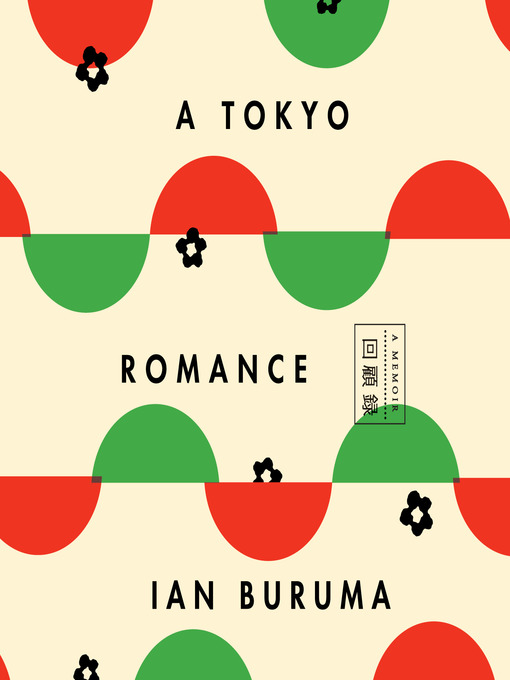 Title details for A Tokyo Romance by Ian Buruma - Available
