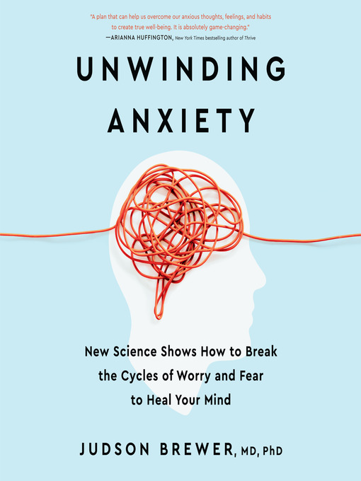 Title details for Unwinding Anxiety by Judson Brewer - Wait list