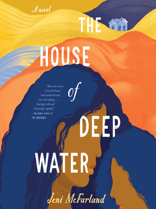 Title details for The House of Deep Water by Jeni McFarland - Wait list