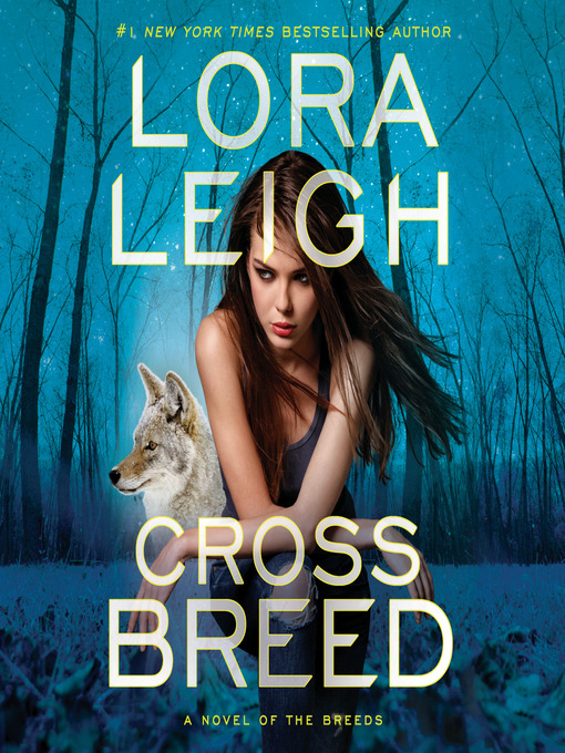 Title details for Cross Breed by Lora Leigh - Available