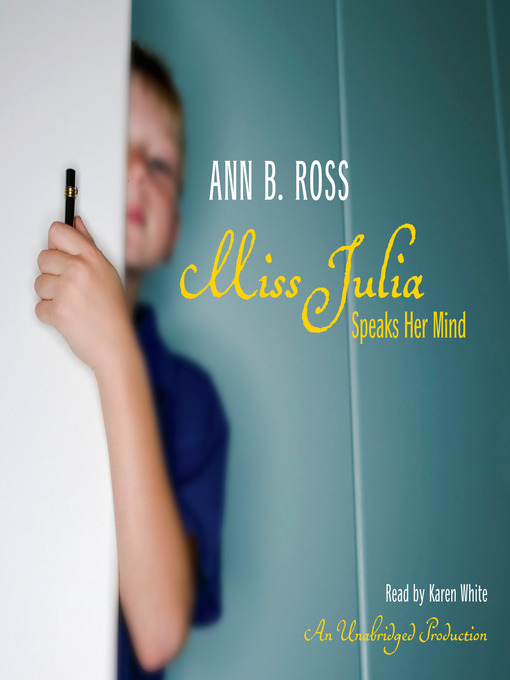 Title details for Miss Julia Speaks Her Mind by Ann B. Ross - Available