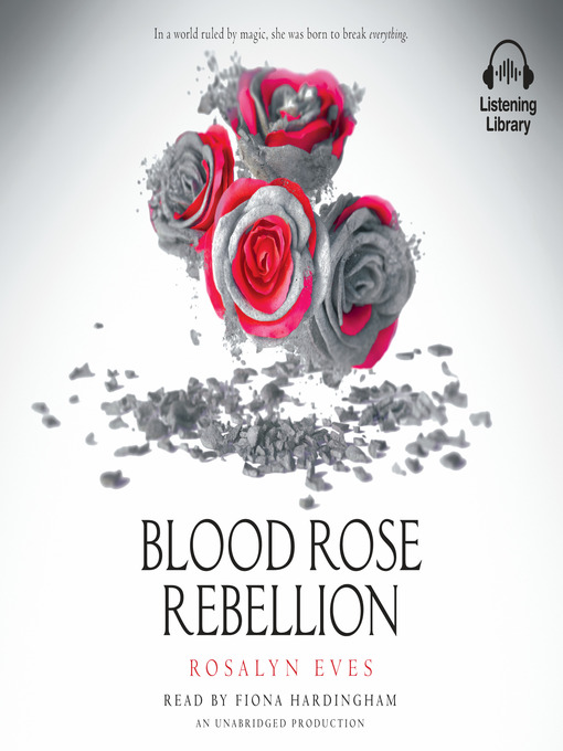 Title details for Blood Rose Rebellion by Rosalyn Eves - Available