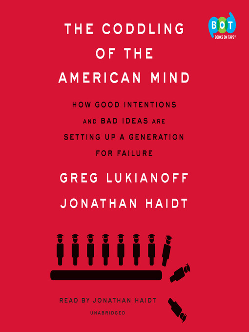 Title details for The Coddling of the American Mind by Greg Lukianoff - Available