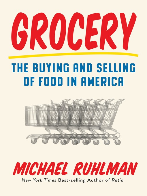 Title details for Grocery by Michael Ruhlman - Available
