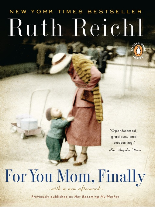 Title details for Not Becoming My Mother by Ruth Reichl - Available