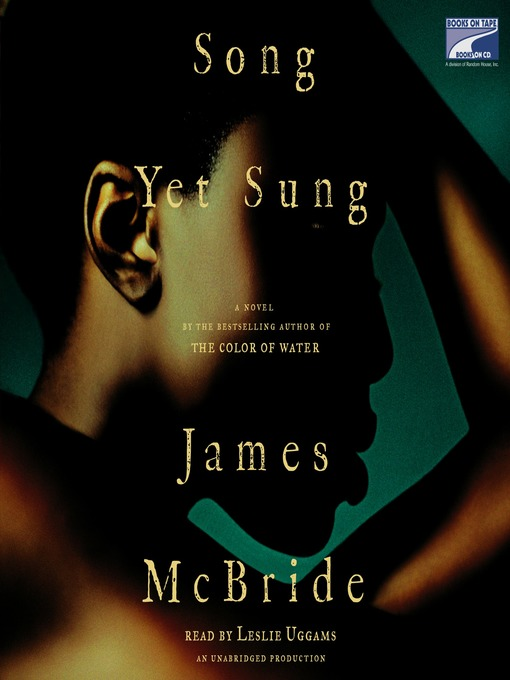 Title details for Song Yet Sung by James McBride - Available