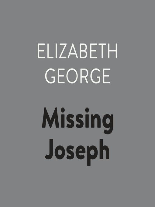 Title details for Missing Joseph by Elizabeth George - Wait list