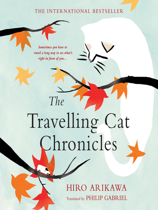 Title details for The Travelling Cat Chronicles by Hiro Arikawa - Wait list