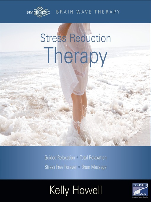 Title details for Stress Reduction Therapy by Kelly Howell - Available