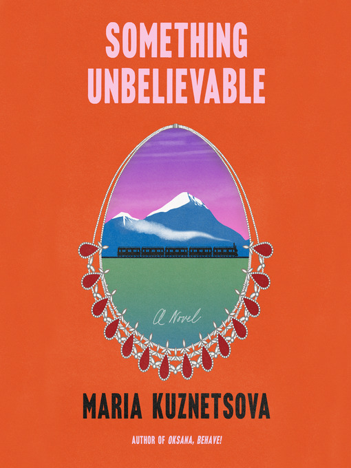 Title details for Something Unbelievable by Maria Kuznetsova - Available