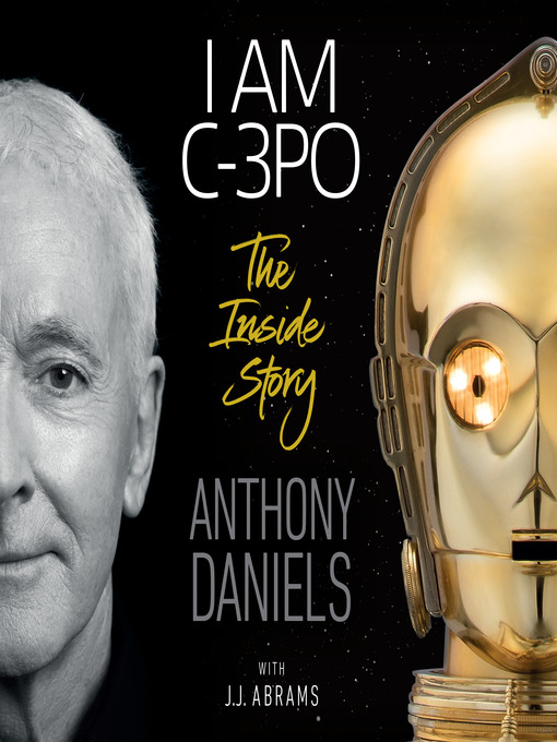 Title details for I Am C-3PO by Anthony Daniels - Wait list