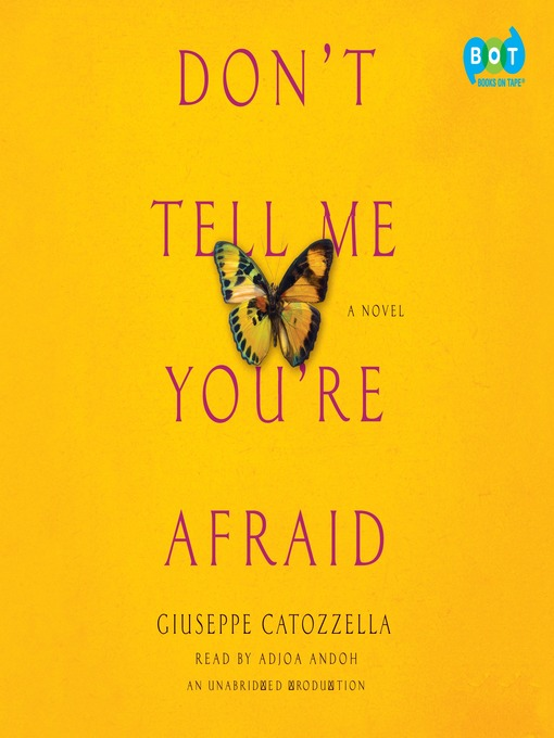 Title details for Don't Tell Me You're Afraid by Giuseppe Catozzella - Available