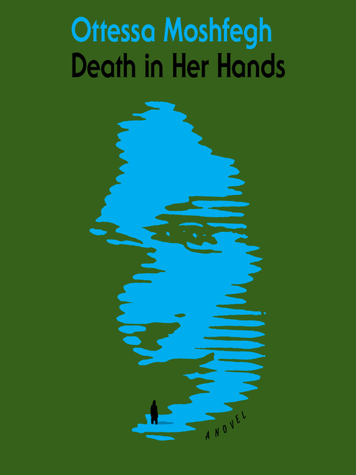Title details for Death in Her Hands by Ottessa Moshfegh - Wait list