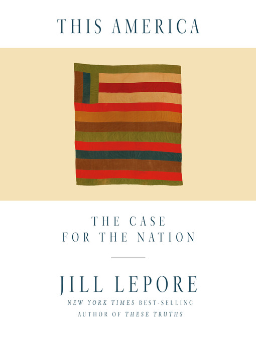 Title details for This America by Jill Lepore - Available