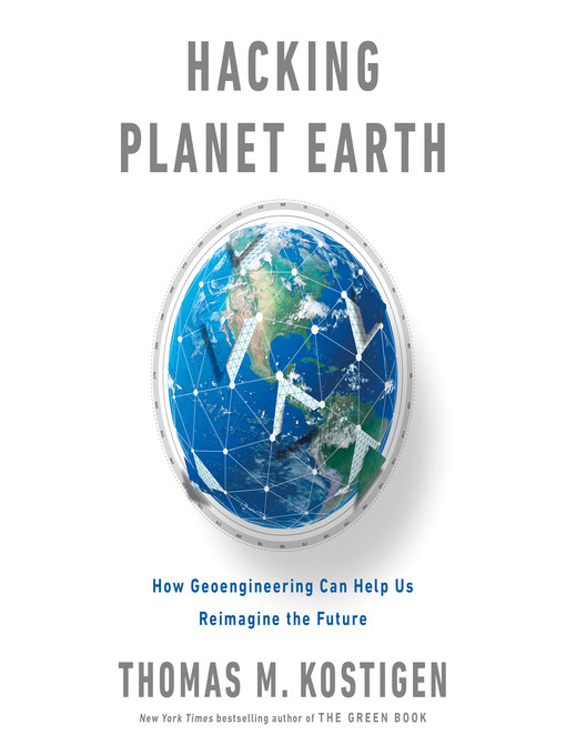 Title details for Hacking Planet Earth by Thomas M. Kostigen - Available