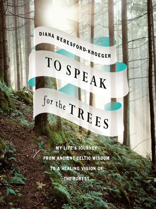 Title details for To Speak for the Trees by Diana Beresford-Kroeger - Available