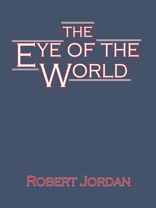 Title details for The Eye of the World by Robert Jordan - Wait list