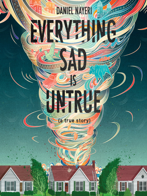 Title details for Everything Sad is Untrue by Daniel Nayeri - Wait list
