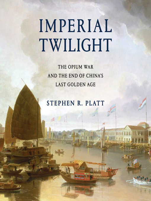 Title details for Imperial Twilight by Stephen R. Platt - Available