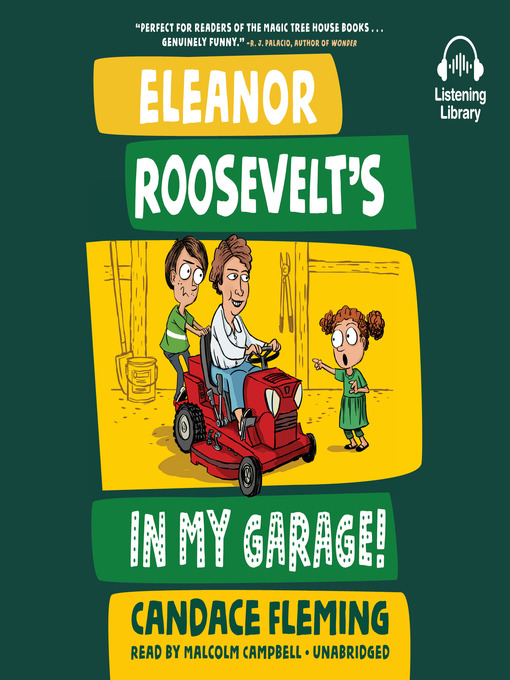 Title details for Eleanor Roosevelt's in My Garage! by Candace Fleming - Available