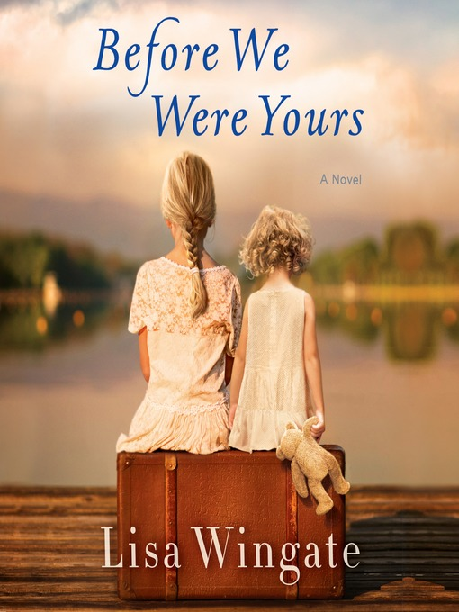 Title details for Before We Were Yours by Lisa Wingate - Wait list