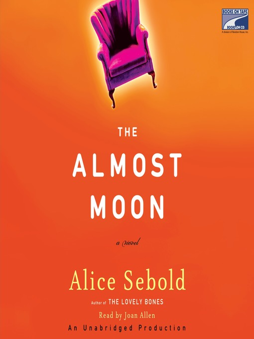 Title details for The Almost Moon by Alice Sebold - Wait list