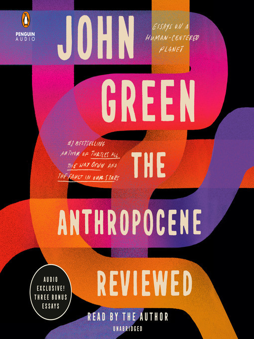 Title details for The Anthropocene Reviewed by John Green - Wait list