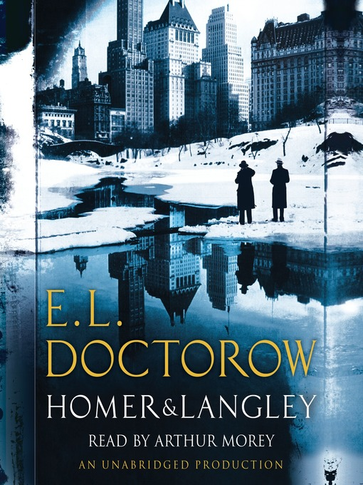 Title details for Homer & Langley by E.L. Doctorow - Available