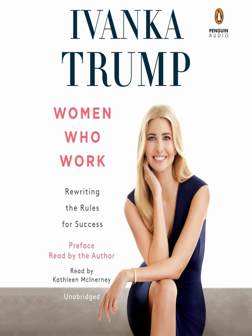 Title details for Women Who Work by Ivanka Trump - Available