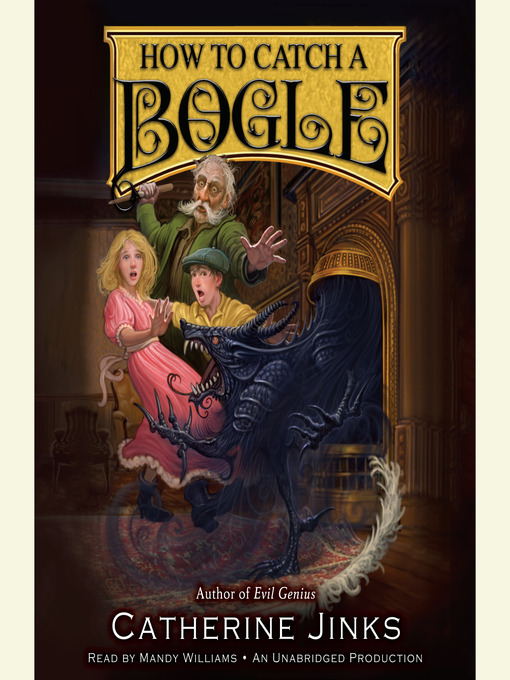 Title details for How to Catch a Bogle by Catherine Jinks - Wait list