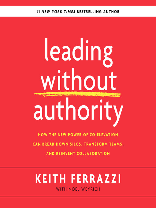 Title details for Leading Without Authority by Keith Ferrazzi - Available