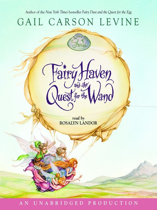 Title details for Fairy Haven and the Quest for the Wand by Gail Carson Levine - Available