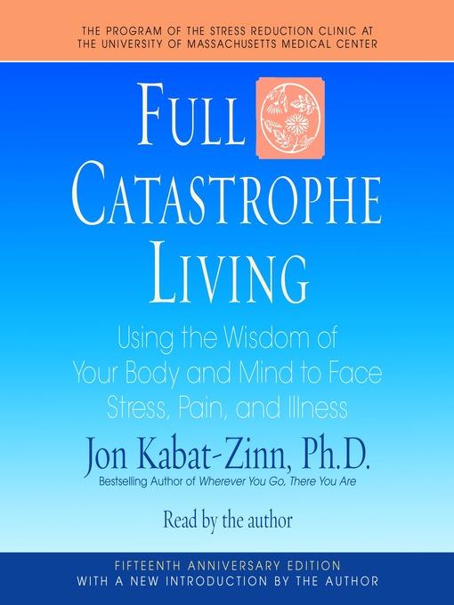 Title details for Full Catastrophe Living by Jon Kabat-Zinn - Available