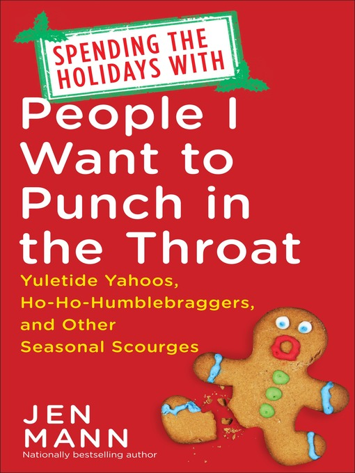 Title details for Spending the Holidays with People I Want to Punch in the Throat by Jen Mann - Wait list