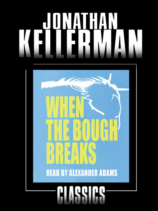 Title details for When the Bough Breaks by Jonathan Kellerman - Available