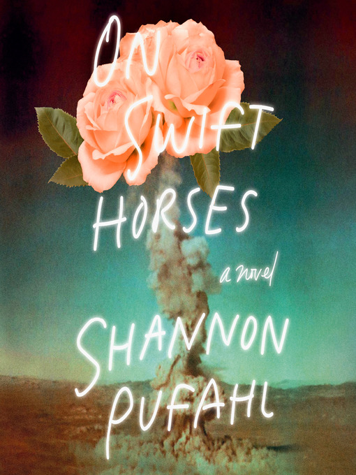 Title details for On Swift Horses by Shannon Pufahl - Wait list