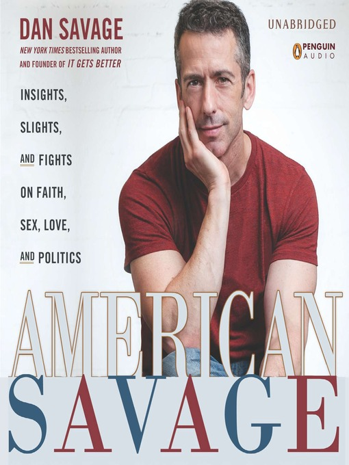 Title details for American Savage by Dan Savage - Available