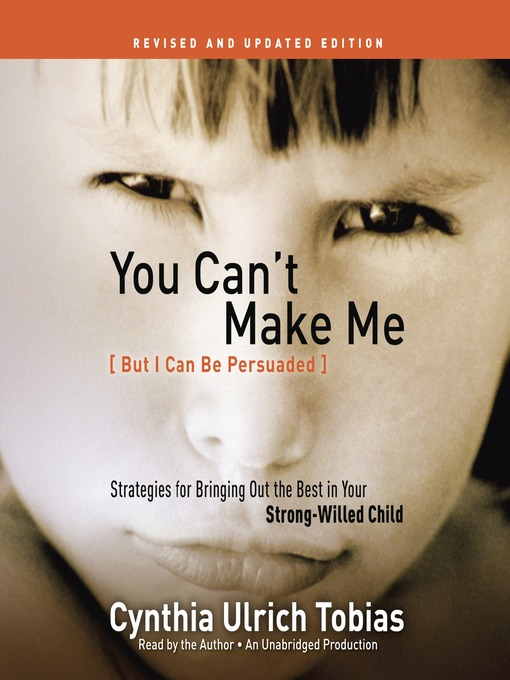 Title details for You Can't Make Me (But I Can Be Persuaded), Revised and Updated Edition by Cynthia Tobias - Wait list