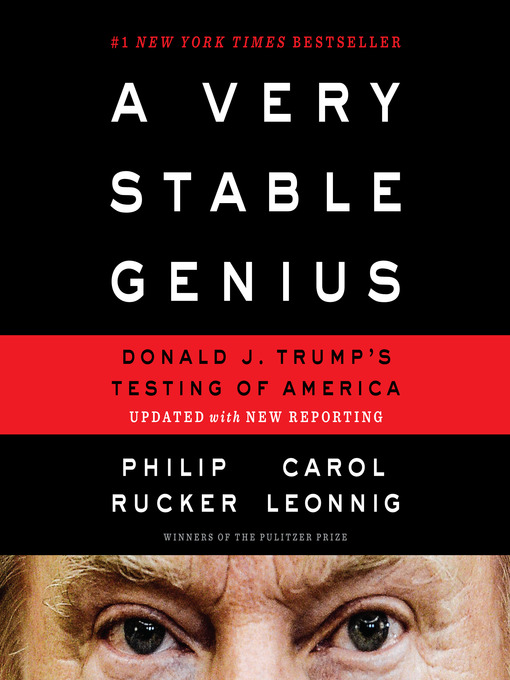 Title details for A Very Stable Genius by Philip Rucker - Available