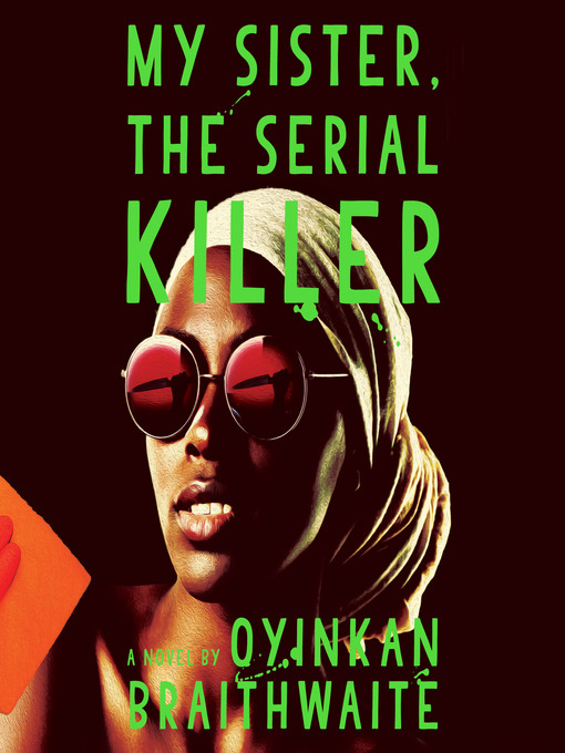 Title details for My Sister, the Serial Killer by Oyinkan Braithwaite - Wait list