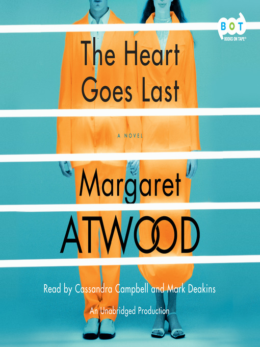 Title details for The Heart Goes Last by Margaret Atwood - Wait list